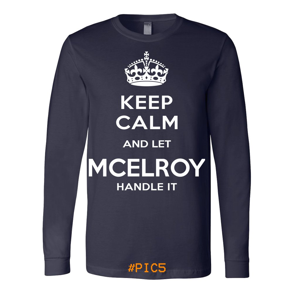 Keep Calm And Let MCELROY Handle It
