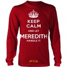 Keep Calm And Let MEREDITH Handle It