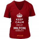 Keep Calm And Let MILTON Handle It