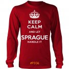 Keep Calm And Let SPRAGUE Handle It
