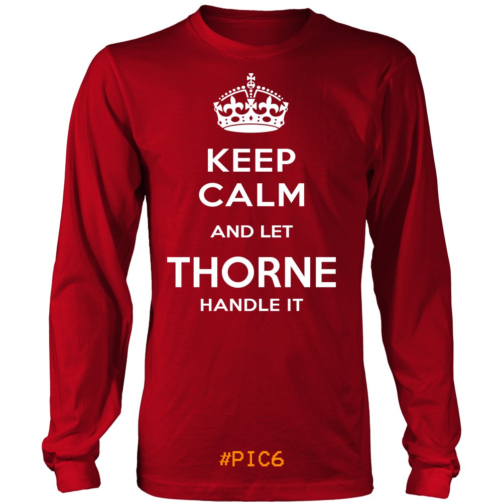 Keep Calm And Let THORNE Handle It