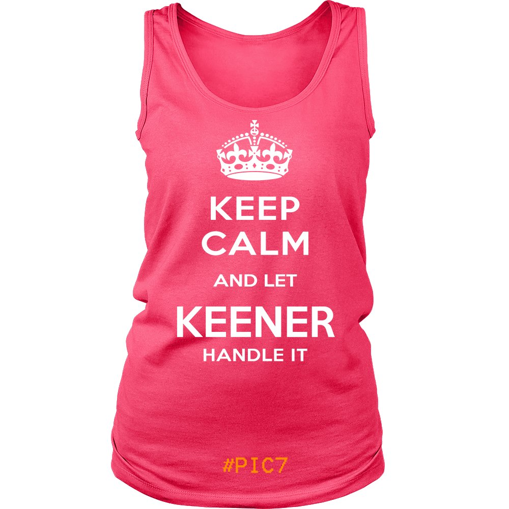 Keep Calm And Let KEENER Handle It