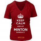 Keep Calm And Let MINTON Handle It