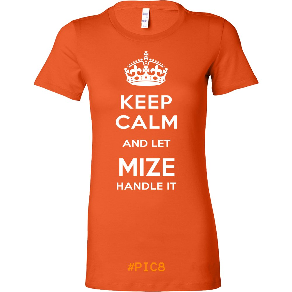 Keep Calm And Let MIZE Handle It