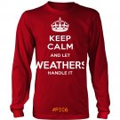 Keep Calm And Let WEATHERS Handle It