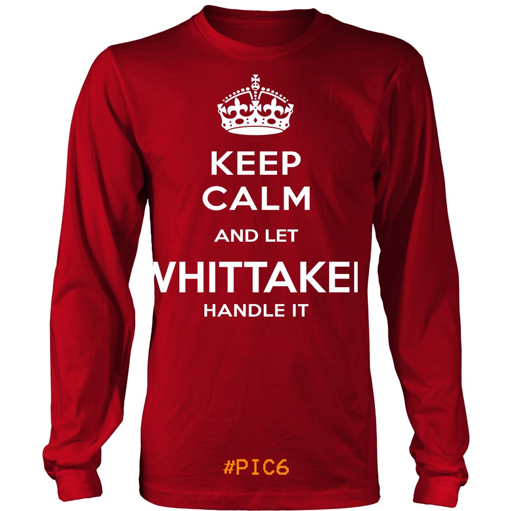 Keep Calm And Let WHITTAKER Handle It