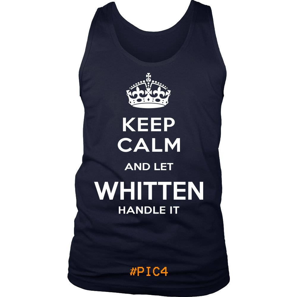 Keep Calm And Let WHITTEN Handle It