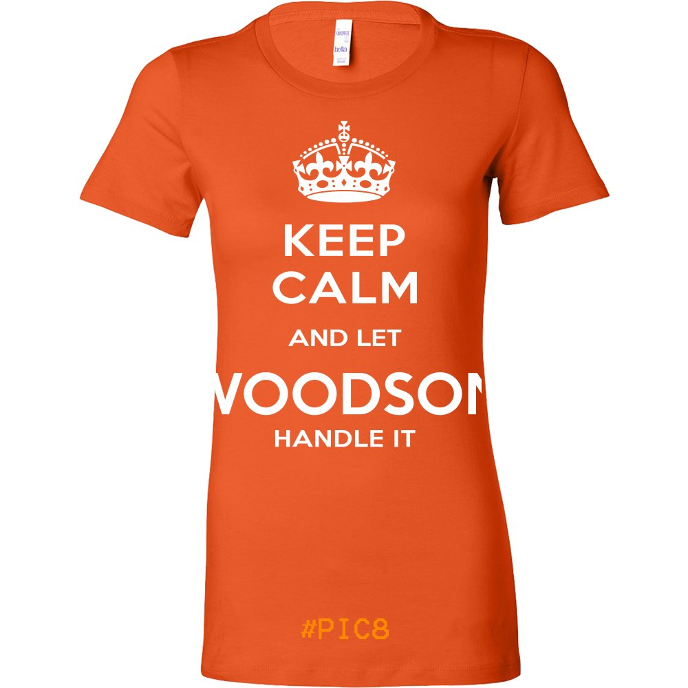 Keep Calm And Let WOODSON Handle It