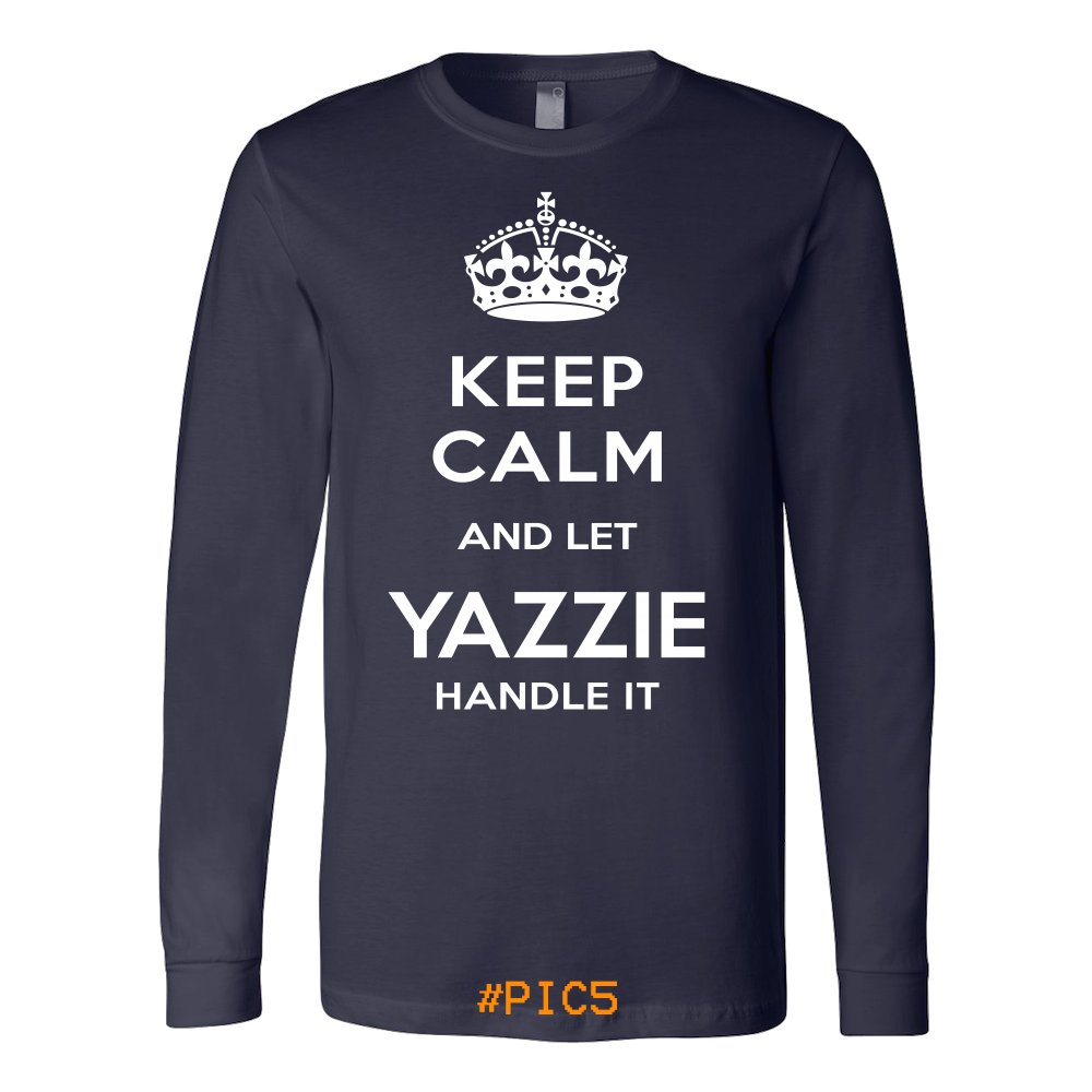 Keep Calm And Let YAZZIE Handle It