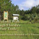 """Treadmill Walk"" A Journey Thru Florida Nature Trails, Exercise, Relaxation DVD"