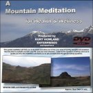 """A Guided Mountain Meditation"" for Health & Wellness DVD, Relaxing and Calming"
