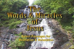 """""""Words Miracles of Jesus"""" Learn the Word with this Relaxation / Meditation DVD"""
