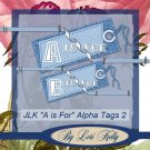 "JLK ""A Is For"" Alpha Tags 2 - ON SALE!"