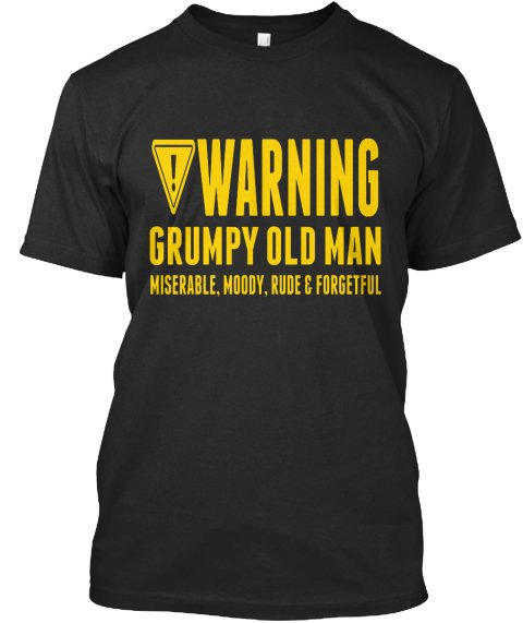 Black Men Tshirt Warning Grumpy Old Man Black Tshirt For Men