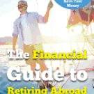 The Financial Guide to Retiring Abroad: How to Live Overseas and Avoid Tax, Invest Wisely,