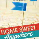 Home Sweet Anywhere: How We Sold Our House, Created a New Life, and Saw the World  Lynne Martin