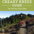The Creaky Knees Guide Washington: The 100 Best Easy Hikes 2ND ed. Seabury Blair