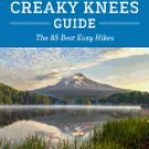 The Creaky Knees Guide Oregon: The 85 Best Easy Hikes 2ND ed. Seabury Blair Paperback