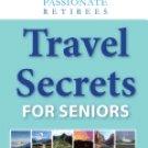 Travel Secrets for Seniors  Ely Lazar,  Nancy Adele Thomas Paperback