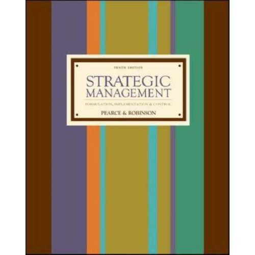 Strategic Management 10th ed textbook - Formulation, Implementation, and Control by Pearce Robinson