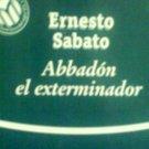 Abbadón el exterminador, by Ernesto Sabato. Bibliotex.2001