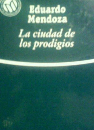 La ciudad de los prodigios by Eduardo Mendoza. Bibliotex. 2001