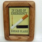 "Birthday Gift for SMOKER-Cigarette ""In Case Of Emergency Break Glass"" Gag Gift"