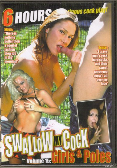 SWALLOW MY COCK VOL. 15: GIRLS & POLES, 6 HRS.