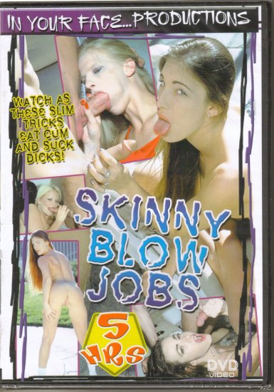 SKINNY BLOWJOBS, 5HRS