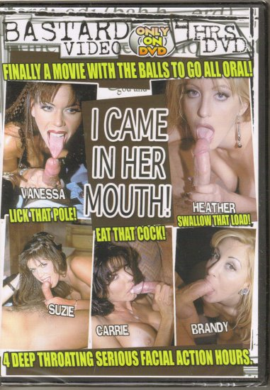 I CAME IN HER MOUTH, 4HRS