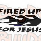 Fired Up for Jesus