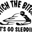 Ditch The Bitch Lets Go Sleddin'