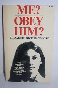 Me? Obey Him? by Elizabeth Rice Handford  1972 Paperback