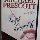 Michael Prescott, Last Breath 2002 PB Acceptable
