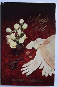 Amy's Gold by Robert O. Burgess (1985, Hardcover)