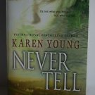 Never Tell by Karen Young 2005 Paperback