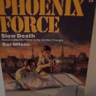 Gar Wilson Phoenix Force Slow Death (1987, Paperback)