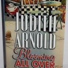 Blooming All Over by Judith Arnold (2004, Paperback)