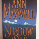 Ann Maxwell Shadow And Silk PB 1997