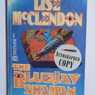 SIGNED The Bluejay Shaman by Lise McClendon 1996 PB
