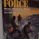 Weep Moscow Weep (Phoenix Force) Gar Wilson 1986