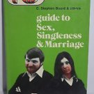 Guide to Sex, Singleness, and Marriage 1974 PB