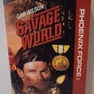 Savage World (Phoenix Force) by Gar Wilson 1990 PB
