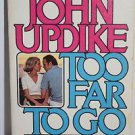 John Updike Too Far To Go 1979 Paperback