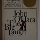 The Big Laugh by John O' Hara (1963, Paperback)