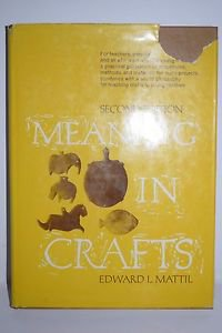 Meaning in Crafts, Second Edition 1965 HC