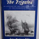 The Frigates: An Account of the Lighter Warships of the Napoleonic Wars