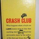 Crash Club by Henry Felsen (1958, Hardcover)