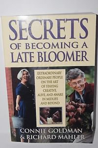 Secrets of Becoming a Late Bloomer: Extraordinary Ordinary People On the Art of