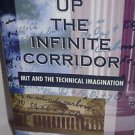Up the Infinite Corridor: Mit and the Technical Imagination (William Patrick...